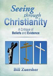 Seeing through Christianity by Bill Zuersher