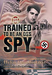 TRAINED TO BE AN OSS SPY by Helias Doundoulakis