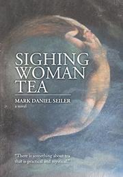 SIGHING WOMAN TEA by Mark Daniel Seiler