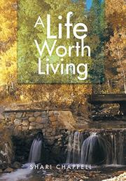 A Life Worth Living by Shari Chappell