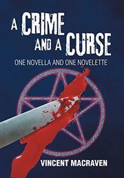 A CRIME AND A CURSE by Vincent Macraven
