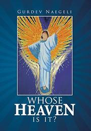 WHOSE HEAVEN IS IT? by Gurdev Naegeli