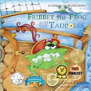 Fribbet the Frog and the Tadpoles by Carole P. Roman