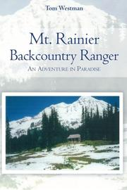 Mt. Rainier Backcountry Ranger by Tom Westman