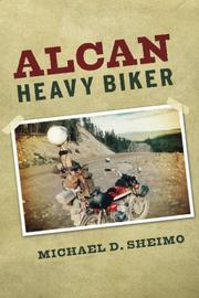 Alcan Heavy Biker by Michael D. Sheimo