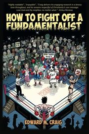 How To Fight Off a Fundamentalist by Edward M. Craig