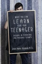 What You Can Learn from Your Teenager by Jean-Pierre Kallanian