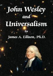 John Wesley and Universalism by James A. Ellison