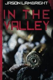 In the Valley by Jason Lambright
