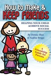 How to Make & Keep Friends by Donna Shea