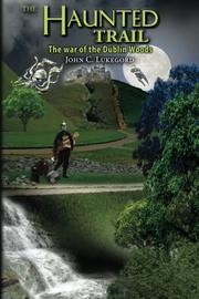 THE HAUNTED TRAIL by John C. Lukegord