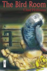 THE BIRD ROOM by Chad Hofmann