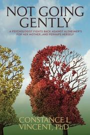 NOT GOING GENTLY by Constance L. Vincent