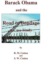 BARACK OBAMA AND THE ROAD TO BONDAGE by R.M. Catton