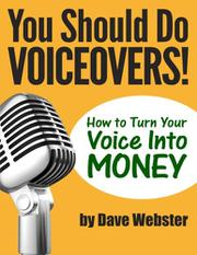 You Should Do VOICEOVERS! by Dave Webster
