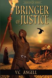 BRINGER OF JUSTICE by V C Angell