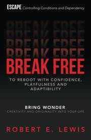BREAK FREE by Robert E Lewis