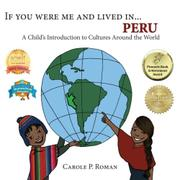 If You Were Me and Lived in...Peru by Carole P. Roman