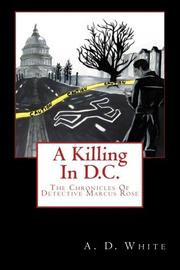 A Killing In D.C. by A.D. White