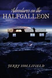 ADVENTURES OF THE HALFGALLEON by Jerry Hollifield