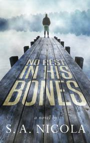 No Rest in His Bones by S. A. Nicola
