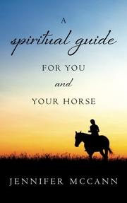 A spiritual guide for you and your horse by Jennifer McCann