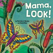 MAMA, LOOK! by Patricia J. Murphy