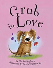 GRUB IN LOVE by Abi Burlingham