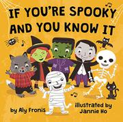 IF YOU'RE SPOOKY AND YOU KNOW IT by Aly Fronis