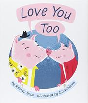 LOVE YOU TOO by Alastair Heim