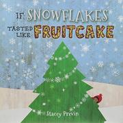 IF SNOWFLAKES TASTED LIKE FRUITCAKE by Stacey Previn