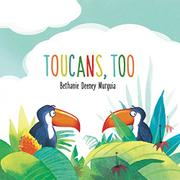TOUCANS, TOO by Bethanie Deeney Murguia