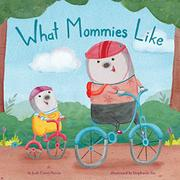 WHAT MOMMIES LIKE by Judy Carey Nevin