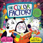 THE COLOR FACTORY by Eric  Telchin
