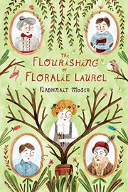 THE FLOURISHING OF FLORALIE LAUREL by Fiadhnait Moser