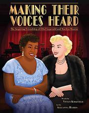 MAKING THEIR VOICES HEARD by Vivian Kirkfield