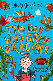 THE BOY WHO GREW DRAGONS by Andy Shepherd