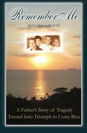 Remember Me: A Father's Story of Tragedy Turned Into Triumph in Costa Rica by Donald G. Ruetz