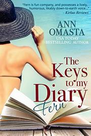 THE KEYS TO MY DIARY by Ann Omasta
