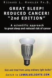 "Great Sleep! Reduced Cancer! 2nd Edition"" by Richard L. Hansler"