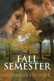 FALL SEMESTER by Stephanie Fournet