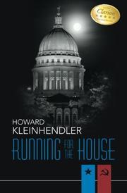 RUNNING FOR THE HOUSE by Howard Kleinhendler