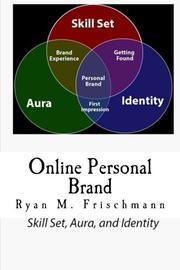ONLINE PERSONAL BRAND by Ryan Matthew Frischmann
