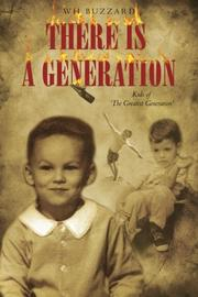 There Is A Generation by WH Buzzard