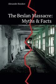 The Beslan Massacre: Myths & Facts by Alexander Burakov