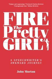 FIRE THE PRETTY GIRL by John Morton