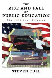 THE RISE AND FALL OF PUBLIC EDUCATION by Steven Tull