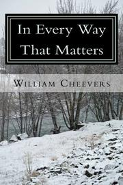 In Every Way That Matters by William Cheevers