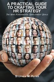 A Practical Guide to Crafting your HR Strategy by Stephen M. Flynn