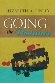 GOING THE DISTANCE by Elizabeth A. Finley